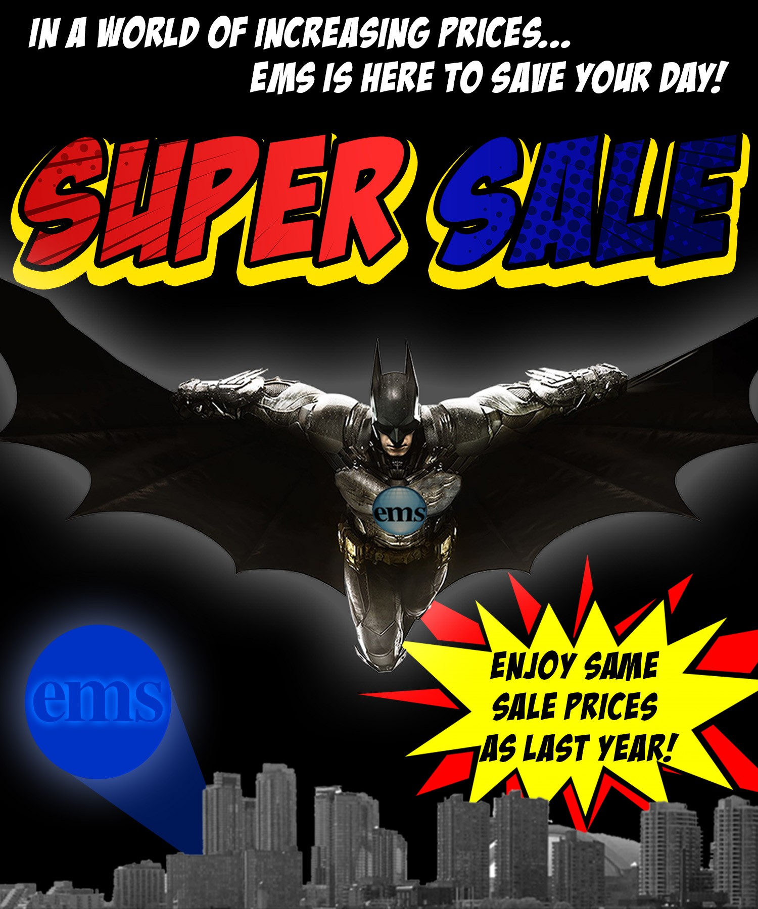 ​In a world of increasing prices.... EMS is here to save your day! Enjoy same sale prices as last year!